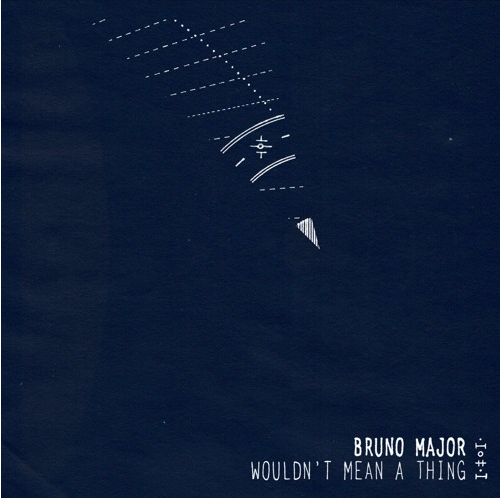bruno-major-wouldnt-mean-a-thing