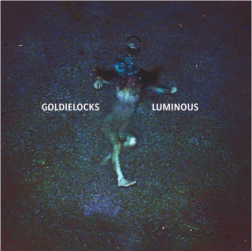 goldielocks-luminous-ep-review