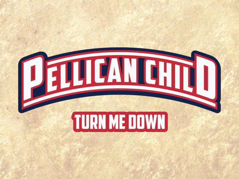 pellican-child-turn-me-down