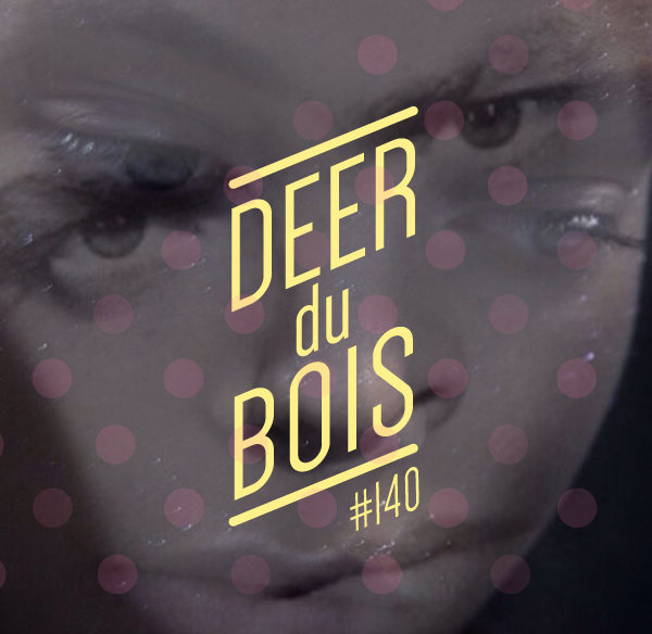 Deer Du Bois Playlist 140 indie pop indietronica