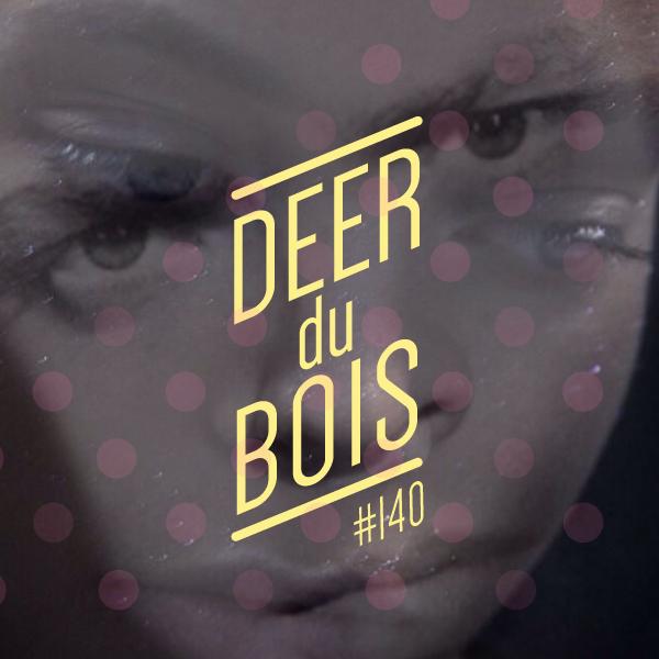 Deer Du Bois Playlist 140 indie pop indietronica