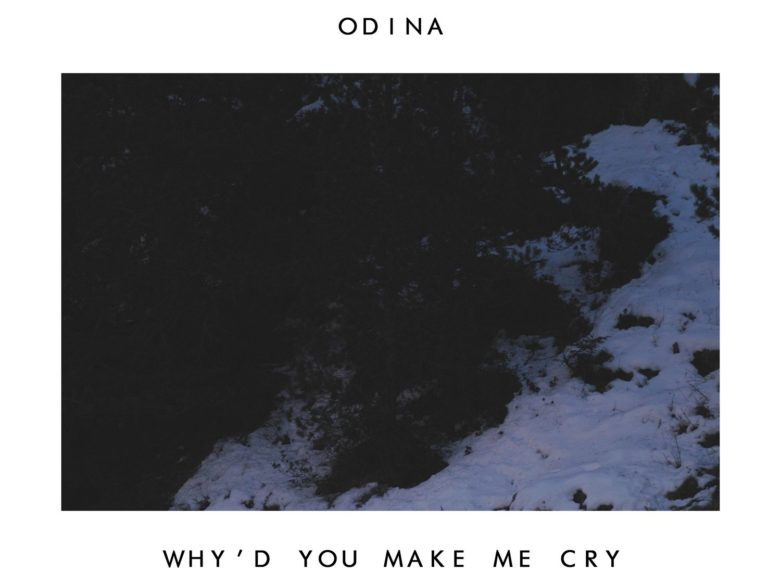 Odina Why'd You Make Me Cry