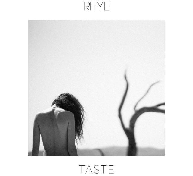 RHYE Taste