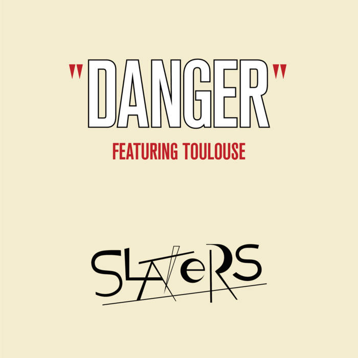 SLATERS TOULOUSE - Danger