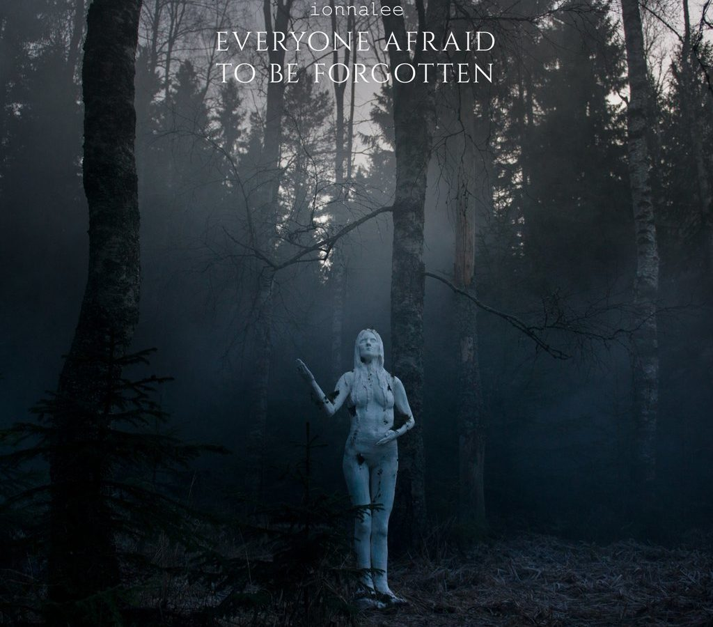 ionnalee everyone afraid to be forgotten
