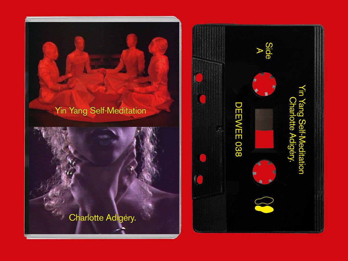 Charlotte Adigéry Yin Yang Self-Meditation Tape DEEWEE
